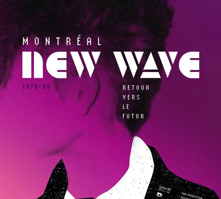 Montréal New Wave 1979-86: Retour vers le futur